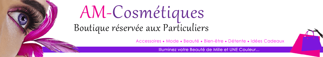 AM-Cosmétiques Illuminez votre Beauté de Mille & UNE Couleur