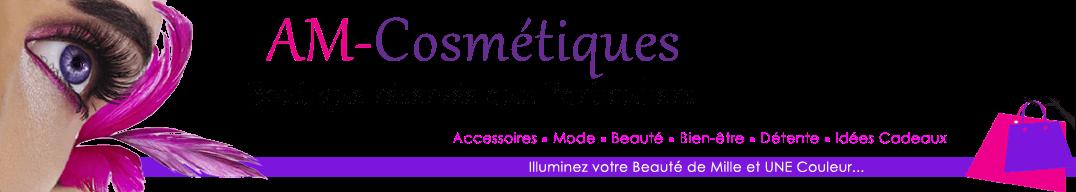AM-Cosmétiques, illuminez votre Beauté de Mille et UNE couleur