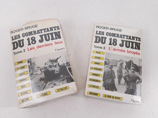Tomes 2 et 3 Les combattants du 18/ juin Roger Bruge France 1940