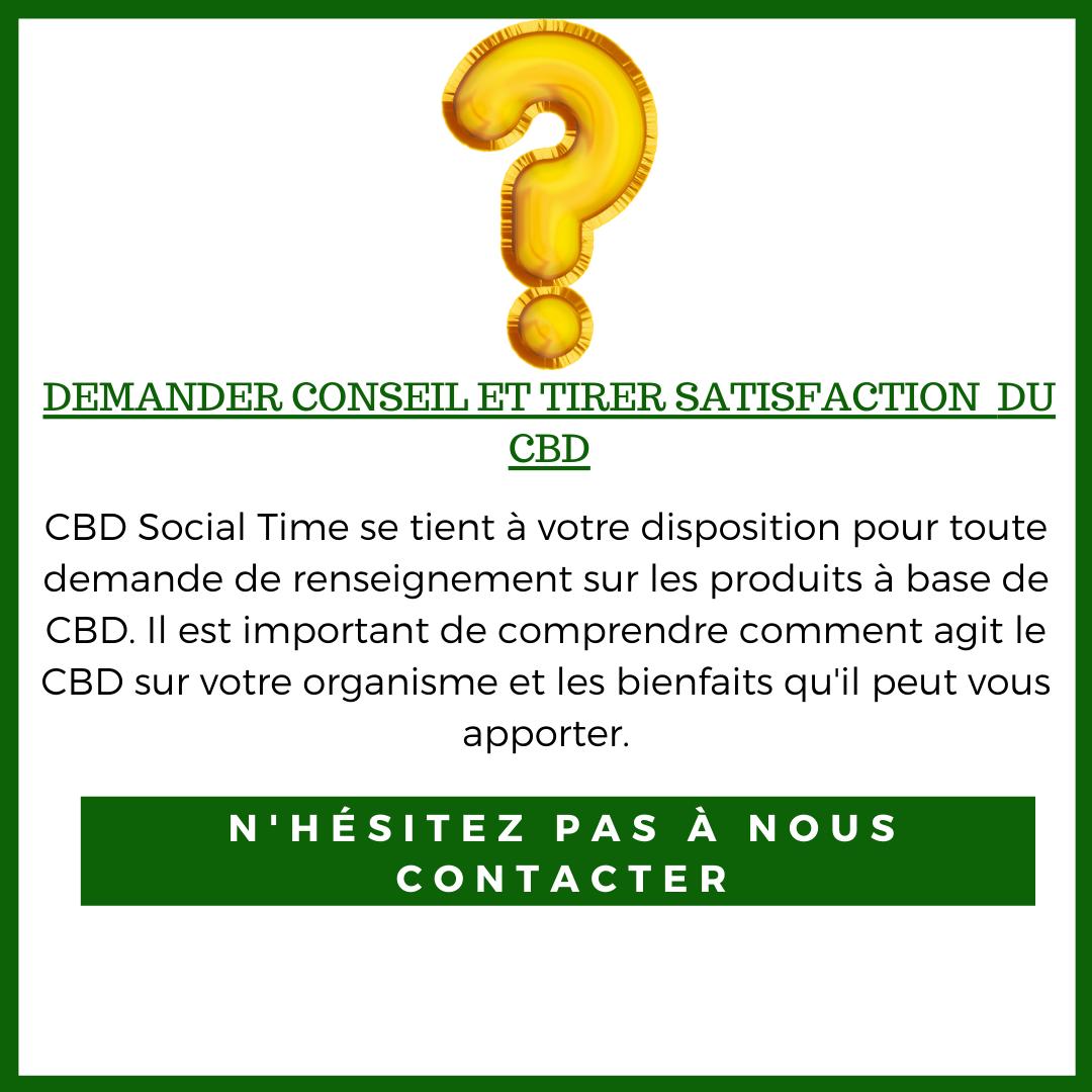CBD_Social_Time_se_tient_a_votre_disposition_pour_toute_demande_de_renseignement_sur_les_produits_a_base_de_CBD._Il_est_important_de_comprendre_comment_agit_le_CBD_sur_votre_organisme_et_les_bienfaits_quil_peut_.png