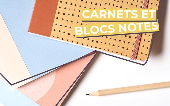 CARNETS /  BLOC NOTES