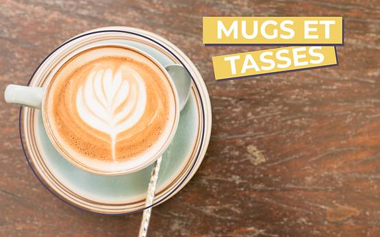 MUGS & TASSES