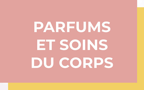 PARFUMS ET SOINS DU CORPS