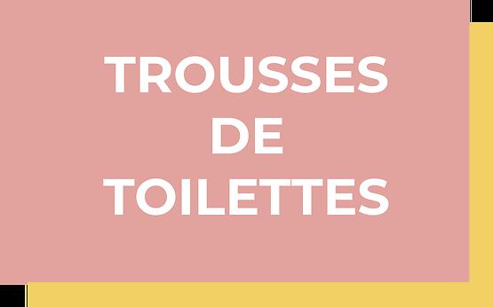 TROUSSES DE TOILETTE