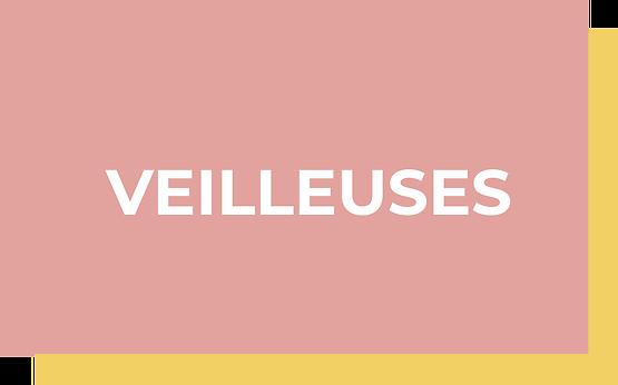 VEILLEUSES