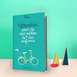Cahier de souvenirs - Remember pour ne rien oublier de ton enfance