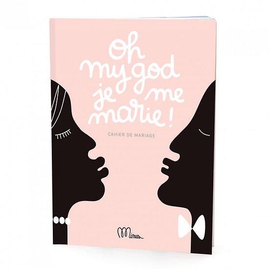Cahier de mariage - Oh My God Je me marie !
