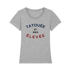 Tshirt femme - Tatouée et bien élevée