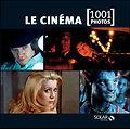 LE CINÉMA - 1001 PHOTOS