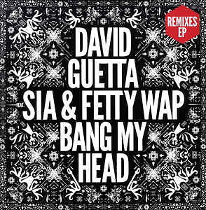 DAVID GUETTA FEAT. SIA & FETTY WAP