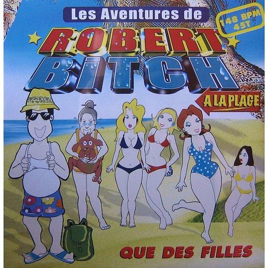 LES AVENTURES DE ROBERT BITCH A LA PLAGE
