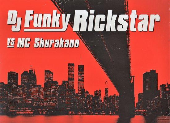 DJ FUNKY RICKSTAR vs MC SHURAKANO