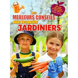 LES MEILLEURS CONSEILS POUR LES PETITS JARDINIERS