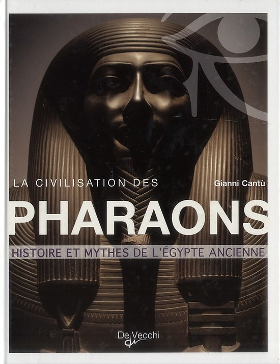 La civilisation des pharaons Gianni Cantu
