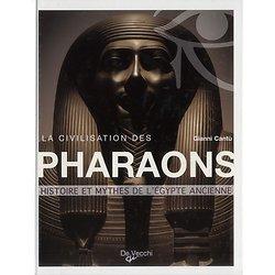 La civilisation des pharaons Gianni Cantu