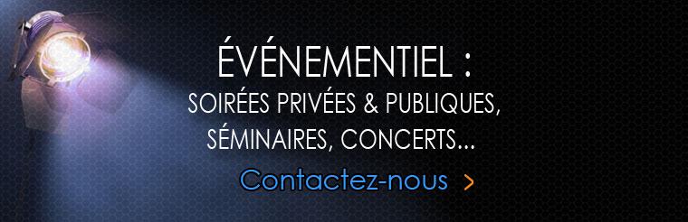 Evenementiel : soirées privées et publiques, séminaires, concerts,...