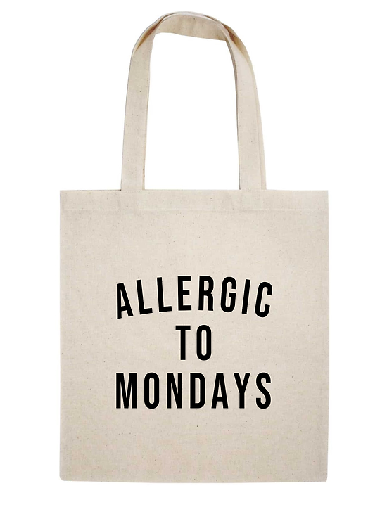 TOTE BAG ALLERGIC TO MONDAYS