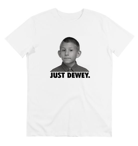 T-SHIRT JUST DEWEY 3 B&W