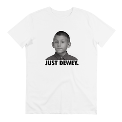 T-SHIRT JUST DEWEY 3 B&W