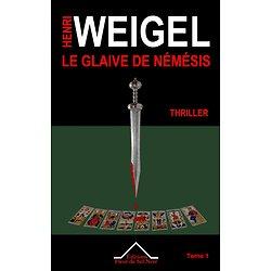 Le Glaive de Némésis - Thriller - Tome 1