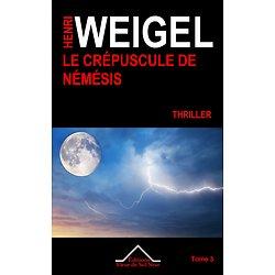 Le Crépuscule de Némésis - Thriller - Tome 3