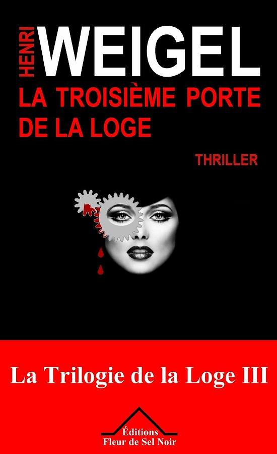 La troisième porte de la loge - Thriller - Tome 3