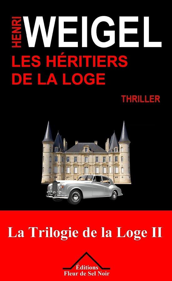 Les héritiers de la loge - Thiller - Tome 2