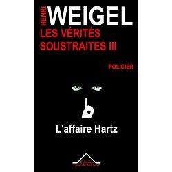 Les Vérités Soustraites III - L'Affaire Hartz