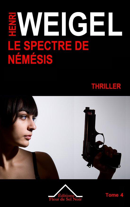 Le Spectre de Némésis - Thriller - Tome 4