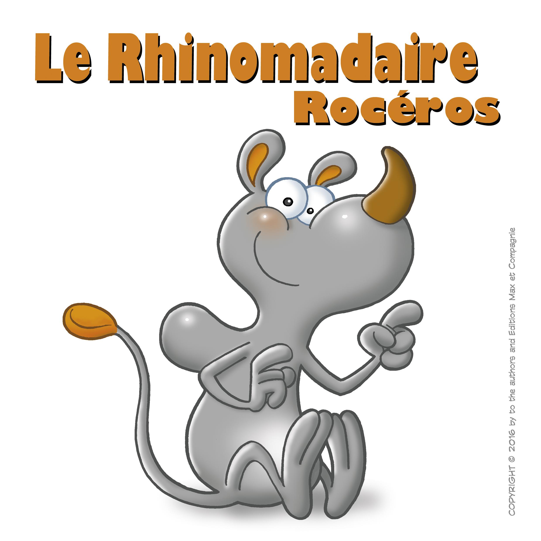 Les aventures du Rhinomadaire - Rocéros
