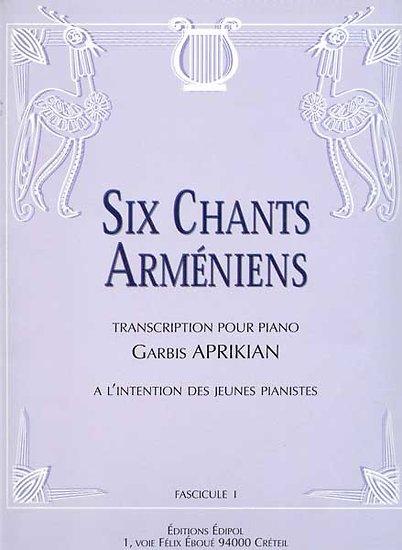 Six chants arméniens, fascicule 1