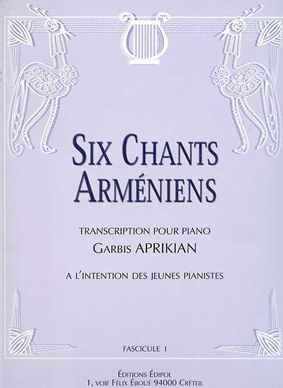 Six chants arméniens, fascicule 1