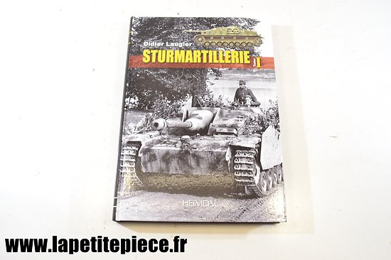 Sturmartillerie tome I par Didier Laugier