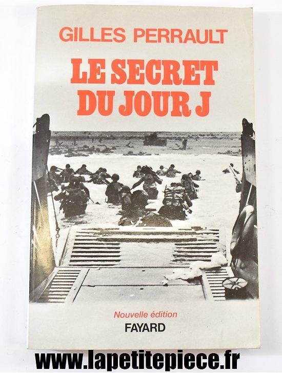 Le secret du jour J, parf Gilles Perrault éditions Fayard 1964