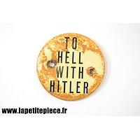 Badge de vétéran US WW2 - TO HELL WITH HITLER