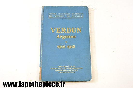 Guides illustrés Michelin des champs de bataille - VERDUN Argonne 1914 - 1918