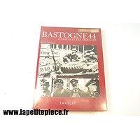 Bastogne 44 - la bataille des Ardennes. De Launay 1978