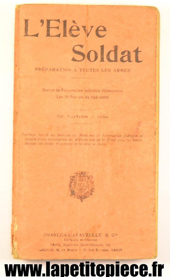 Livre l'Eleve soldat, préparation à toutes les armes, 1924. France WW2