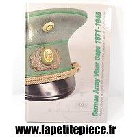 Livre German Army Visor Caps 1871 - 1945 par Tony Vickers