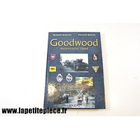 Goodwood Normandie 1944 par Georges Bernage et Philippe Wirton