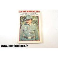 La Wehrmacht. Insignes et attributs de l'Armée de Terre Allemande (Heer) par Eric Lefevre