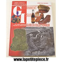 Guide du collectionneur TOME II Government Issue par Henri-Paul Enjames