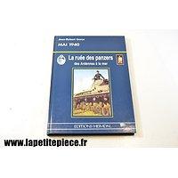 La ruée des Panzers des Ardennes à la mer- Mai 1940 Jean-Robert Gorce, éditions Heimdal