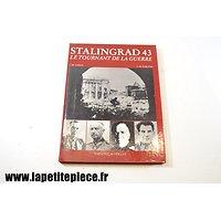 Stalingrad 43 Le tournant de la Guerre. De Launay et De Schutter