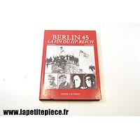BERLIN 45 La fin du IIIe Reich. De Launay et De Schutter