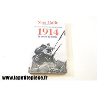1914 Le destin du Monde. Max Gallo