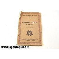 Cahier IV du centenaire de l'Algérie. Les grands soldats de l'Algérie, par Paul Azan