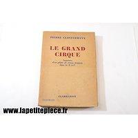 Le grand cirque - souvenirs d'un pilote de chasse Français dans la R.A.F.