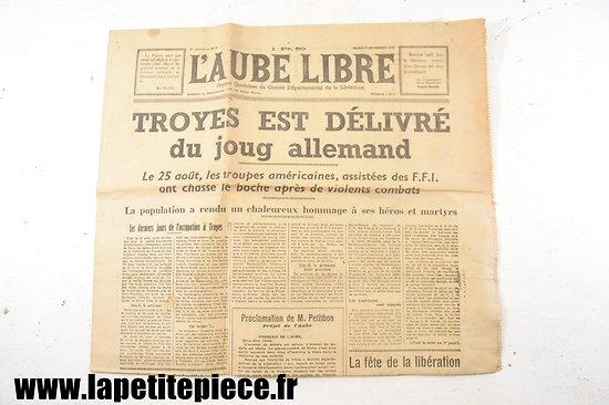 L'Aube libre 3 septembre 1944 - Troyes est délivré du joug allemand !