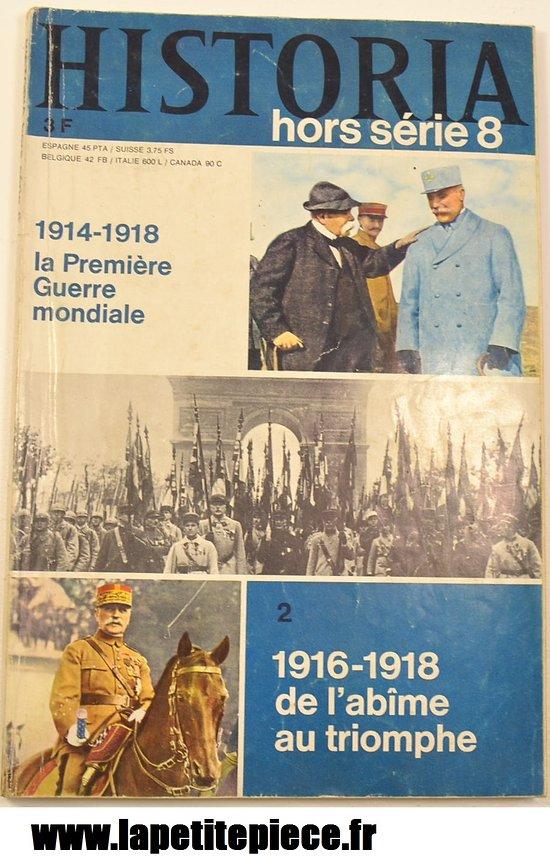 Historia hors série 8 : 1914 - 1918 la Première Guerre Mondiale et 1916-1918 de l'abîme au triomphe WW1